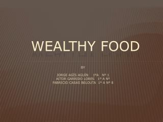 Wealthy food