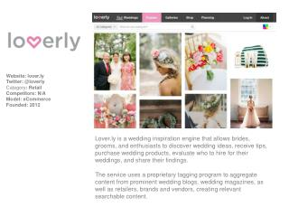 Website:  lover.ly Twitter: @loverly Category :  Retail Competitors:  N/A Model:  eCommerce
