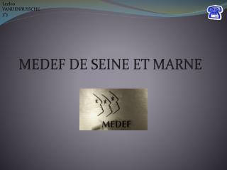 MEDEF DE SEINE ET MARNE