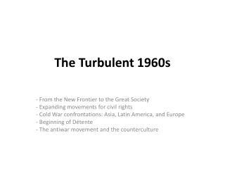 The Turbulent 1960s