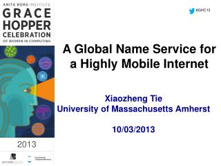 A Global Name Service for  a  Highly Mobile Internet