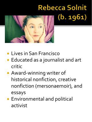 Rebecca Solnit (b. 1961)