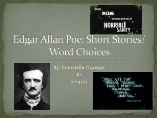 Edgar Allan Poe: Short  Stories/ Word Choices