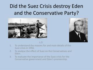Did the Suez Crisis destroy Eden and the Conservative Party?