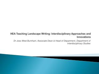 HEA Teaching Landscape Writing: Interdisciplinary Approaches and Innovations