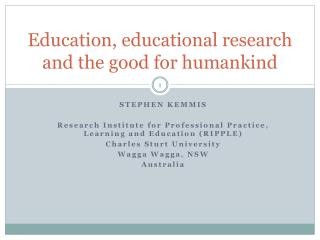 Education, educational research and the good for humankind