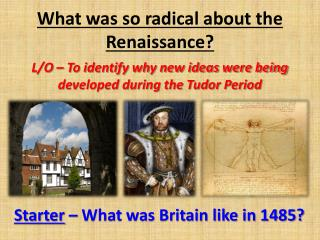What was so radical about the Renaissance?