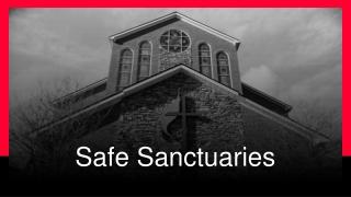 OUR MANDATE WHY SAFE SANCTUARIES