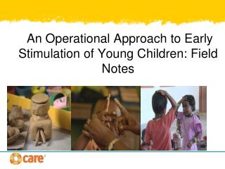 An Operational Approach to Early Stimulation of Young Children: Field Notes