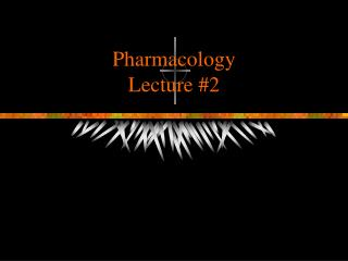 Pharmacology  Lecture #2