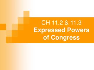 CH 11.2  11.3 Expressed Powers of Congress