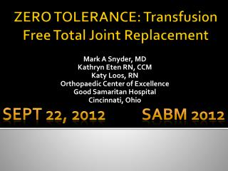 ZERO TOLERANCE: Transfusion Free Total Joint Replacement