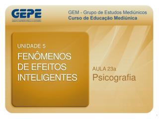 UNIDADE  5 FENÔMENOS DE EFEITOS INTELIGENTES