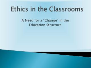 Ethics in the Classrooms