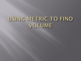 Using Metric to find Volume