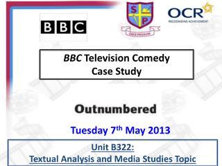 BBC  Television Comedy  Case Study