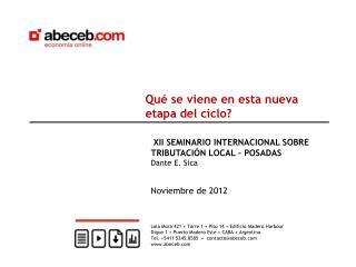 XII SEMINARIO INTERNACIONAL SOBRE TRIBUTACIÓN LOCAL – POSADAS Dante E. Sica Noviembre  de 2012