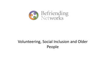 Volunteering, Social Inclusion and Older People
