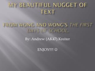 My beautiful nugget of text  from  wong  and  wong's The first days of school .