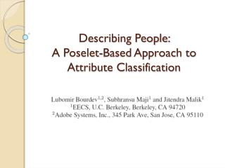 Describing  People:  A  Poselet -Based Approach to Attribute Classification