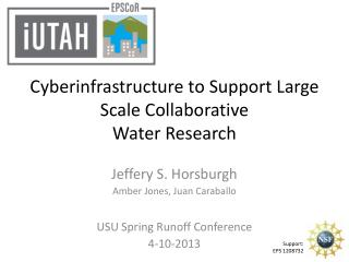 Cyberinfrastructure to Support Large Scale Collaborative Water Research