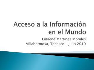 Acceso  a la  Informaci ón  en el Mundo