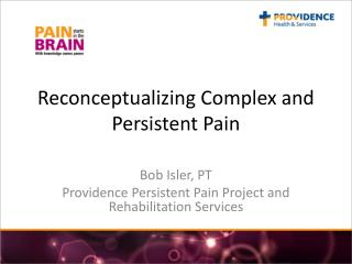 Reconceptualizing  Complex and Persistent Pain