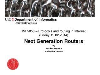 INF5050 – Protocols and routing in Internet  (Friday 15.02.2014)