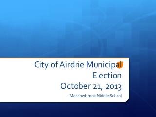 City of  Airdrie  Municipal Election October 21, 2013