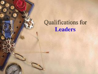 Qualifications for  Leaders