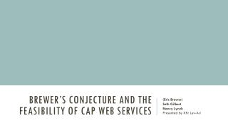 Brewer's Conjecture and the feasibility of CAP web services