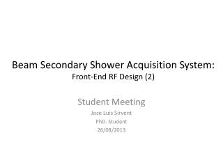 Student Meeting Jose Luis  Sirvent PhD. Student 26/08/2013