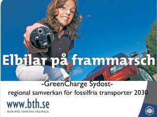 GreenCharge Sydost-  regional samverkan för fossilfria transporter 2030