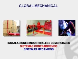 INSTALACIONES INDUSTRIALES / COMERCIALES SISTEMAS CONTRAINCENDO  SISTEMAS MECANICOS