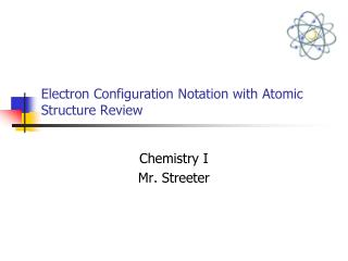 Electron  Configuration Notation with Atomic Structure Review