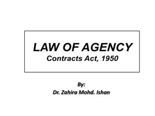 LAW OF AGENCY Contracts Act, 1950