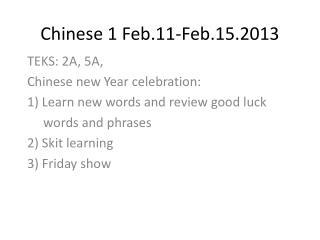 Chinese 1 Feb.11-Feb.15.2013