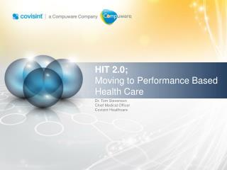 HIT 2.0; Moving to Performance Based Health Care