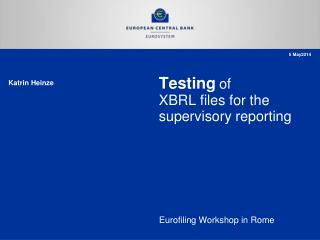 Testing of XBRL files for the supervisory reporting