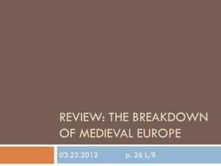 Review: The breakdown of medieval  europe
