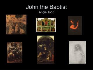 John the Baptist  Angie Todd