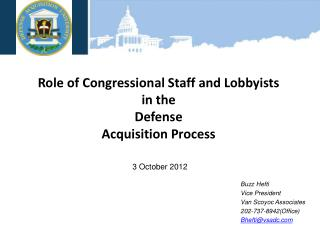 Role of Congressional Staff and Lobbyists  in  the  Defense Acquisition Process