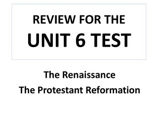 REVIEW FOR THE  UNIT 6 TEST
