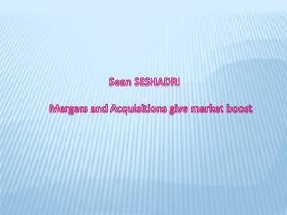 Sean Seshadri - Mergers and Acquisitions give market boost