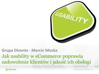 Jak  usability  w  eCommerce  poprawia zadowolenie klientów i jakość ich obsługi