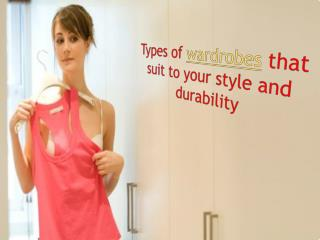 Always own specious, trendy, fashionable and durable wardrob