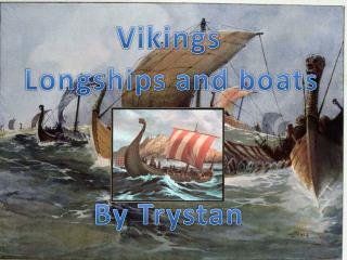 Longships  and boats