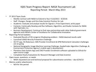 IQSS Team Progress Report:  NASA Tournament Lab Reporting Period:  March-May 2013