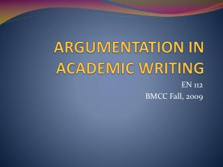 ARGUMENTATION  IN ACADEMIC WRITING