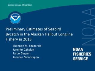 Preliminary Estimates of Seabird Bycatch in the Alaskan Halibut Longline Fishery in 2013